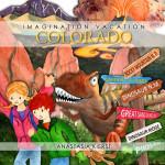 Book Cover Design:  Imagination Vacation Colorado
